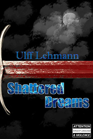 Shattered Dreams book cover Ulff Lehmann
