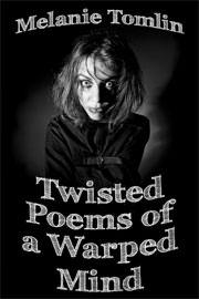 Poetry Freebies: Twisted Poems of a Warped Mind by Melanie Tomlin