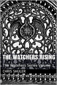 The Watchers Rising by Chris Shuler
