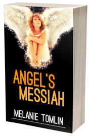 Angel's Messiah by Melanie Tomlin