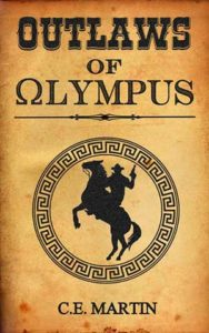 Outlaws of Olympus book cover C.E. Martin