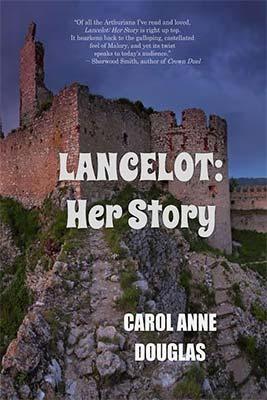 Lancelot Her Story by Carol Anne Douglas