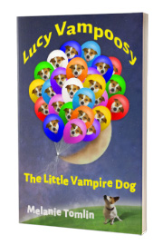 Lucy Vampoosy: The Little Vampire Dog by Melanie Tomlin