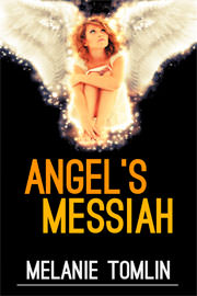 Angel's Messiah (Preview--Book 3 of the Angel Series) - Fantasy (dark / urban / paranormal) Preview by Melanie Tomlin